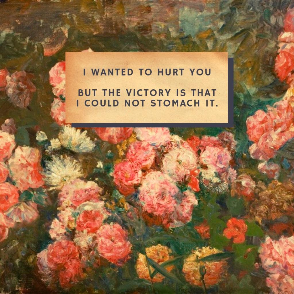 """I wanted to hurt you but the victory is that I could not stomach it."" -R. Siken [1080 × 1080]"