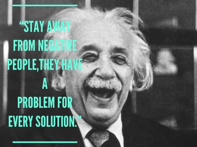 """Stay away from negative people,they have a problem for every solution."" [ 630×472 ]"