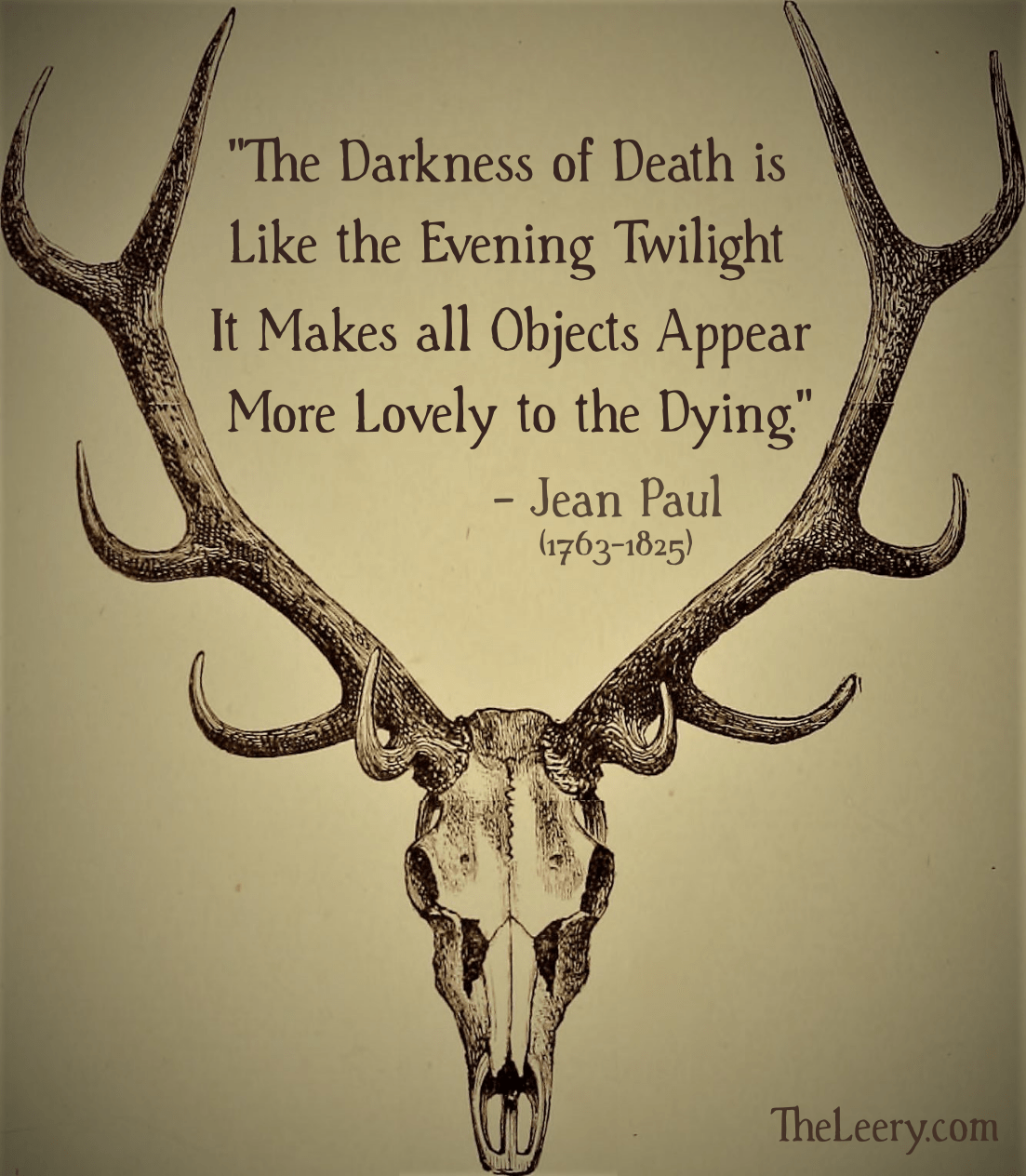 fl'Tbe Darkness of Death 13 \\ / Like the Evening Twilight It Makes all Objects Appear — Jean Paul (1763—1825) '''''''' https://inspirational.ly