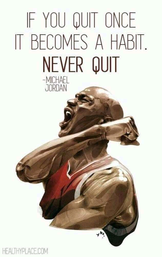 IE YOU QUIT ONCE II BECOMES A HABIT. NEVER UUIT -M|CHAEL JORDAN ,4? - https://inspirational.ly