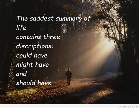 The saddest summary of a life contains three descriptions: could have, might have, and should have.unknown(1020×850)