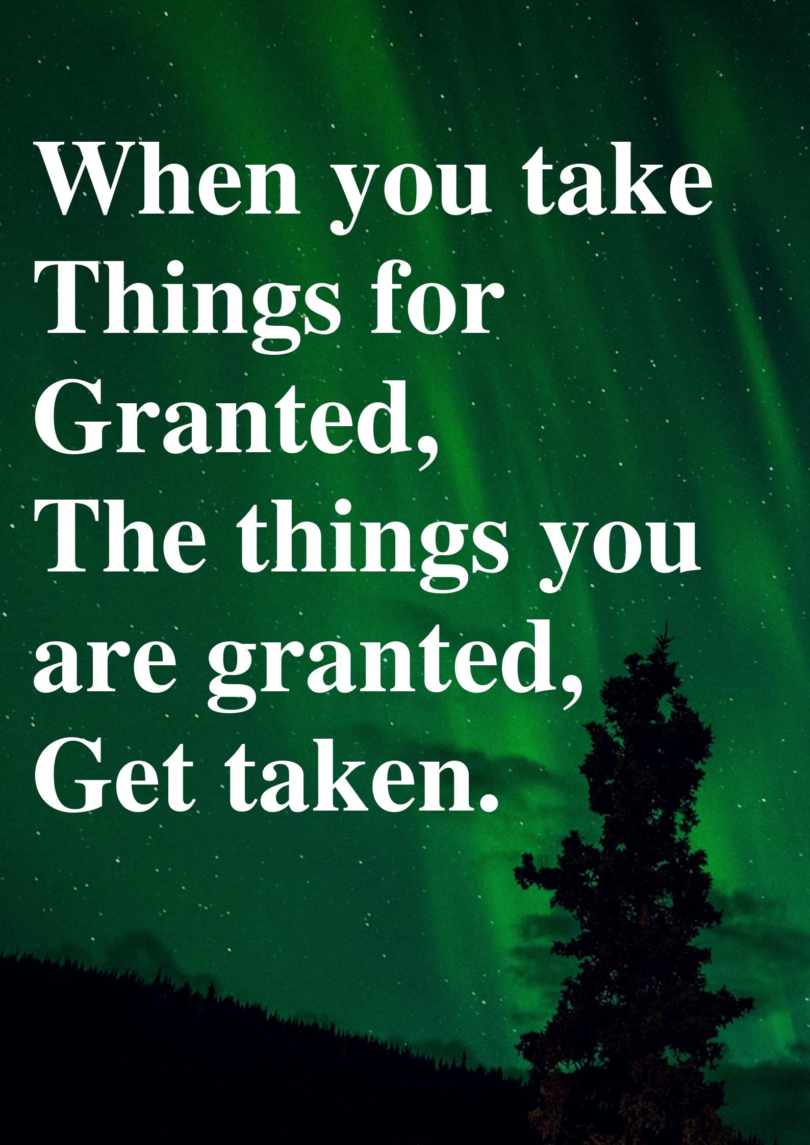 [IMAGE] Don't take things for granted!!