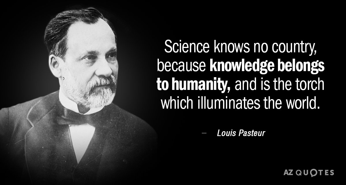 """Science knows no country because knwoledge belong to humanity and is the torch which illuminates the world"" – Louis Pasteur [1080×1080]"