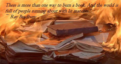 "There is more than one way to burn a book. And the world is full of people running about with lit matches."" ― Ray Bradbury(1020×850)"