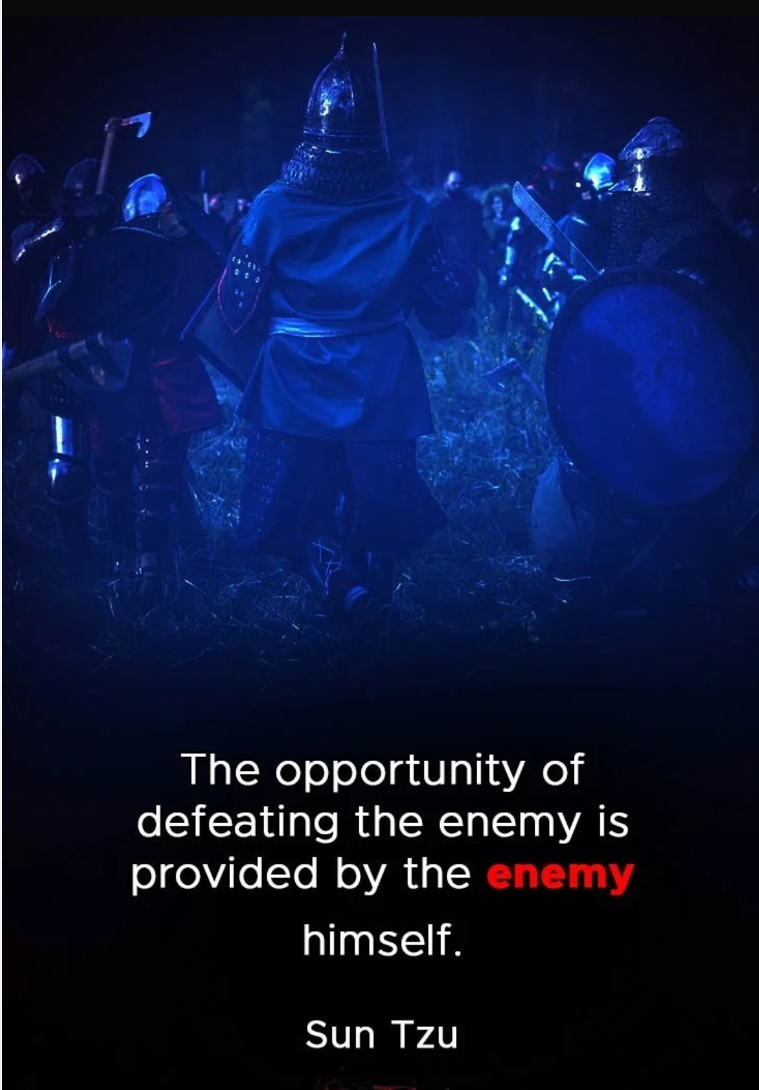 """The oppurtunity of defeating the enemy is provided by the enemy himself"" – Sun Tzu [1080×1551]"