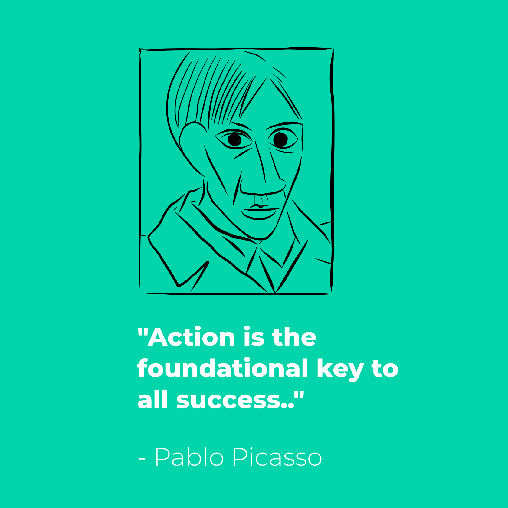 """Action is the foundational key to all success."" – Pablo Picasso [1080×1080]"