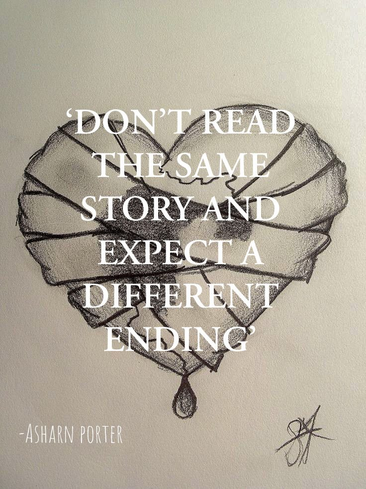 'Don't read the same story and expect a different ending' – asharn porter [736×981]