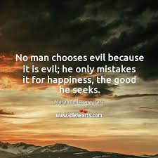 """No man chooses evil because it is evil; he only mistakes it for happiness, the good he seeks."" – Mary Wollstonecraft [620 x 620]"