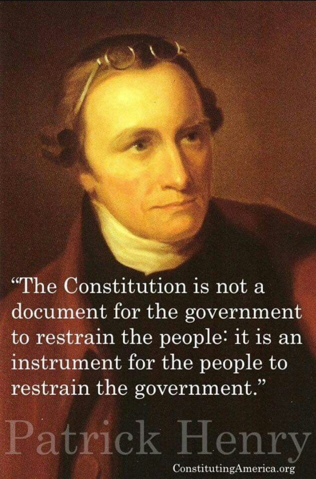 """The constitution is not a document for the government to restrain people: it is an instrument for people to restrain the government."" – Patric Henry [1074×1626]"