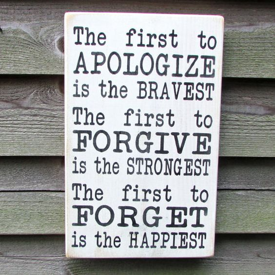 [Image] The First to apologize is the bravest, the first to forgive is the strongest and the first to forget is the happiest.