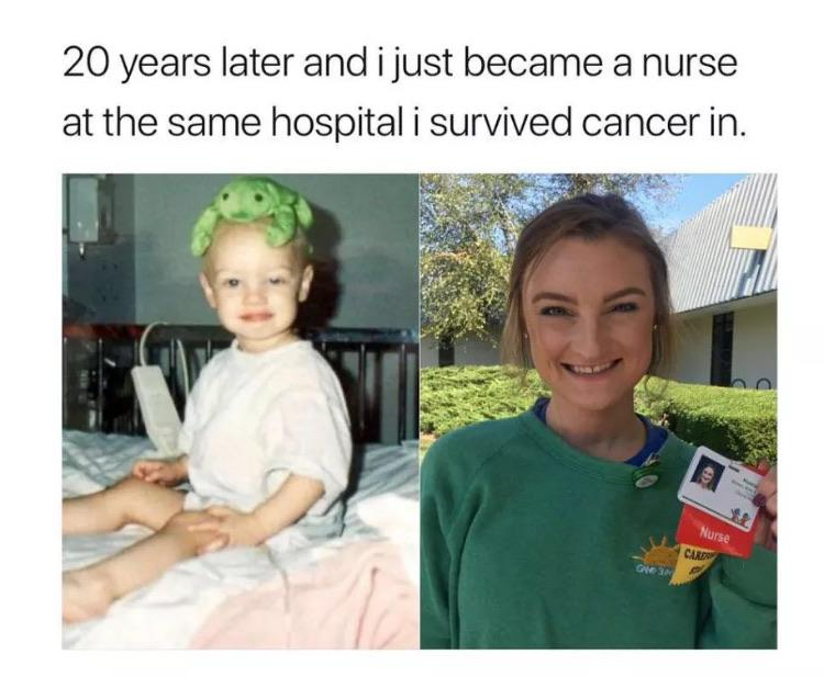 20 years later and ijust became a nurse at the same hospital i survived cancer in. https://inspirational.ly