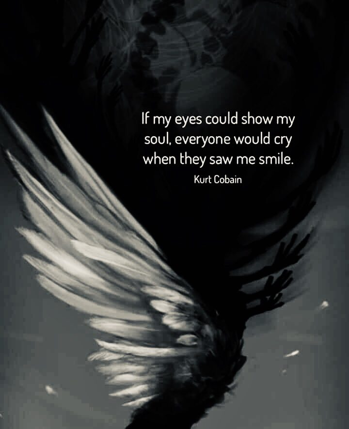 """If my eyes could show my soul, everyone would cry when they saw me smile."" Kurt Cobain [720×885]"