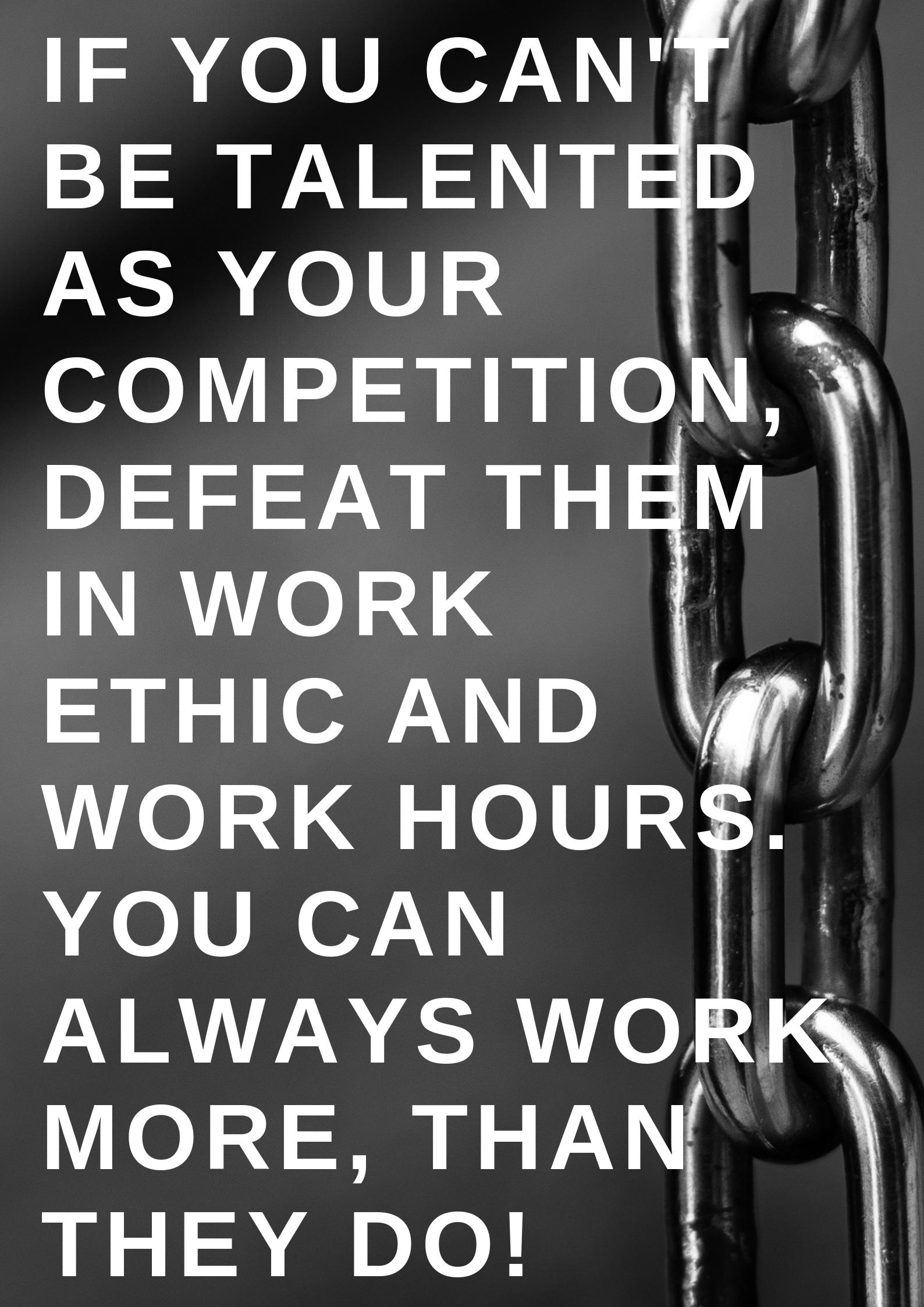 [Image] Hard work beats talent, out grind Everyone.