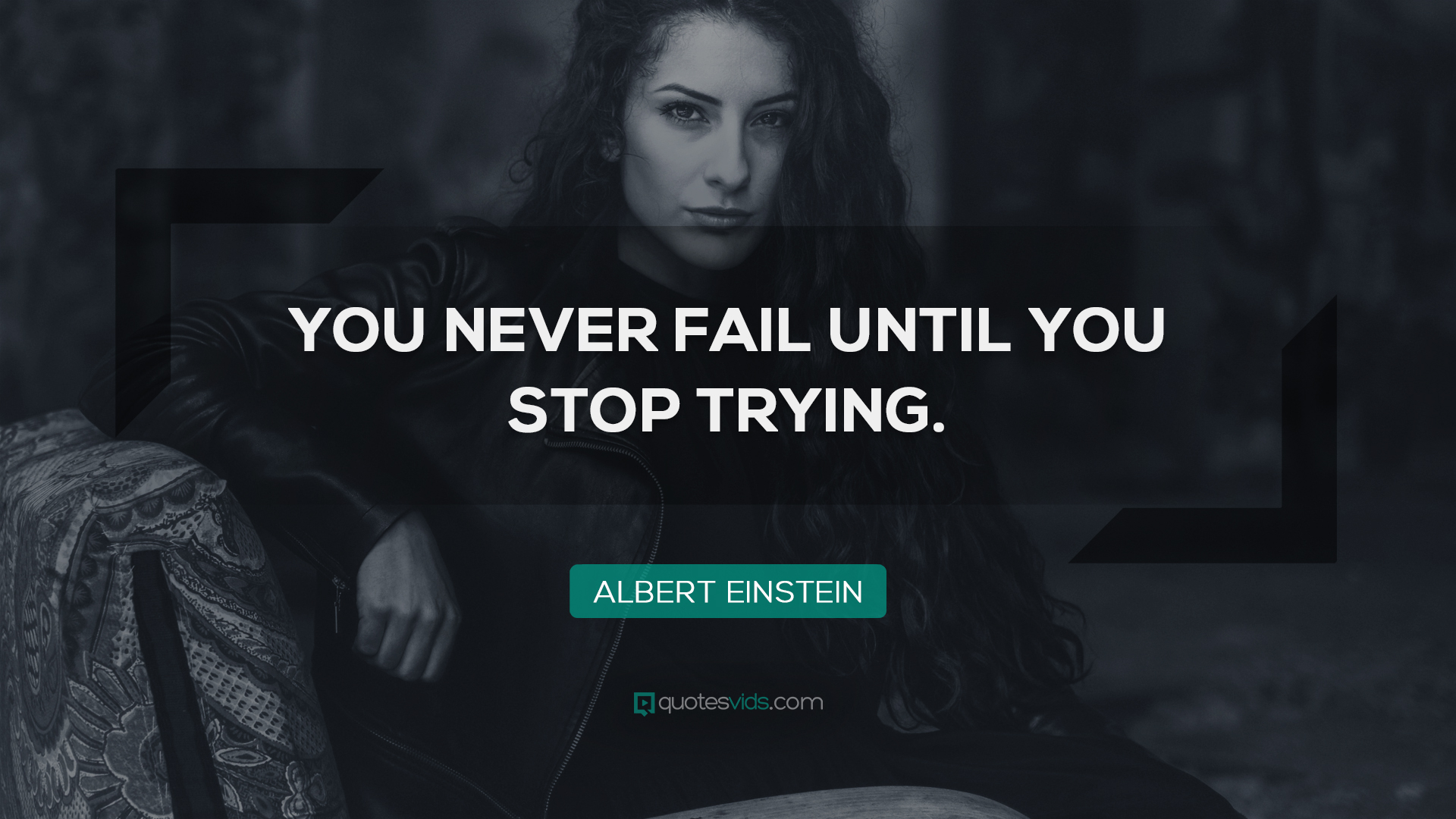 """You never fail until you stop trying"" – Albert Eistein [1920×1080]"