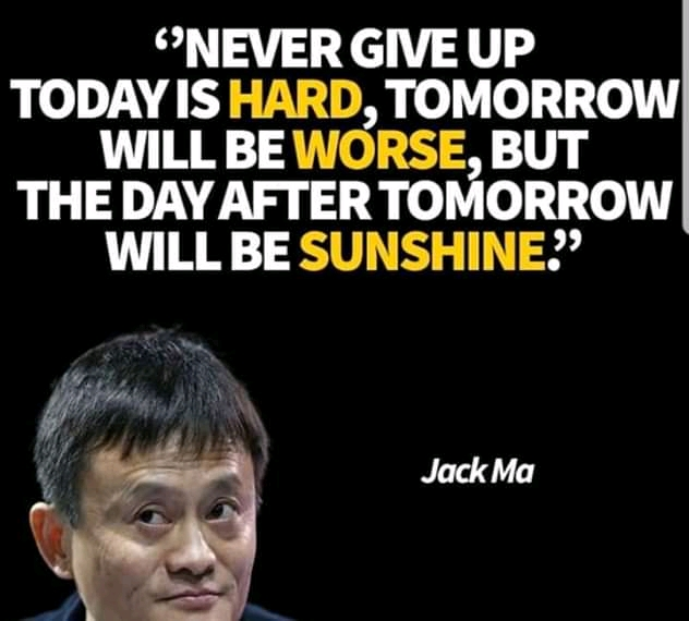""" Never Give Up Today Is Hard, Tomorrow Will Be Worse, But The Day After Tomorow Will Be Sunshine."" – Jack Ma – [1000×2500]"