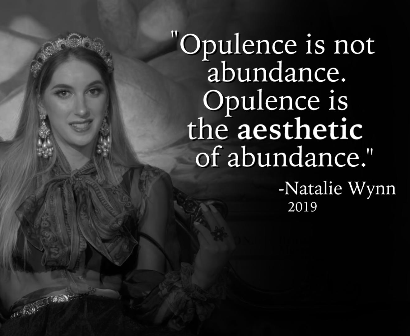 """Opulence is not abundance. Opulence is the AESTHETIC of abundance."" -Natalie Wynn [1318 × 1080]"