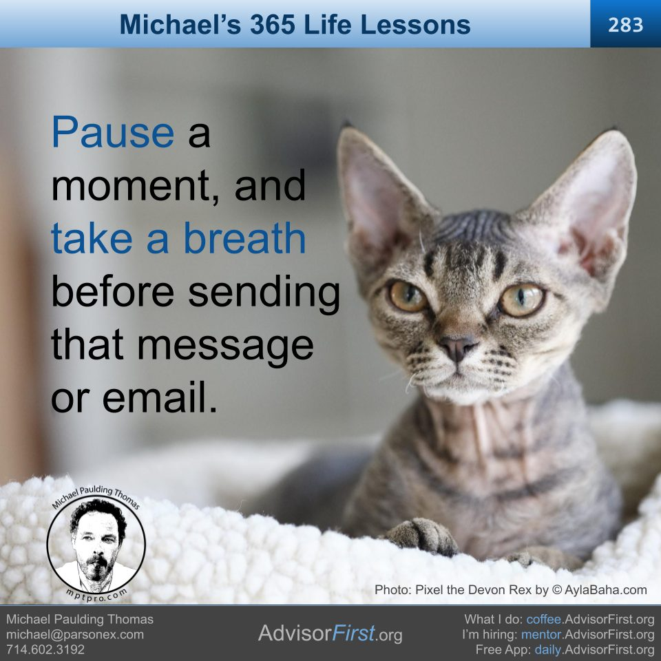 Pause a moment, and take a breath before sending that message or email. -Michael Thomas (960 x 960)