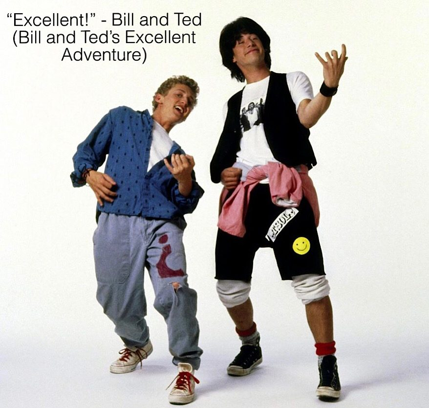 """Excellent!"" – Bill and Ted (Bill and Ted's Excellent Adventure) [878 x 834]"
