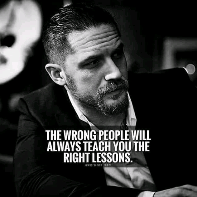 The Wrong People Will Always Teach You The Right Lessons. [ 800×1080]