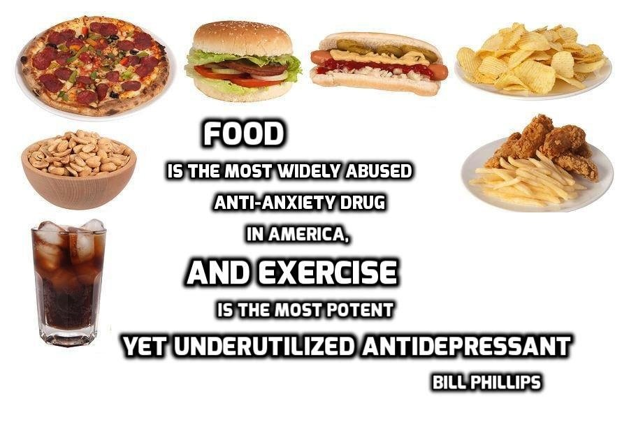 """Food is the most widely abused anti-anxiety drug in America, and exercise is the most potent yet underutilized antidepressant."" ~Bill Phillips [900×642]"