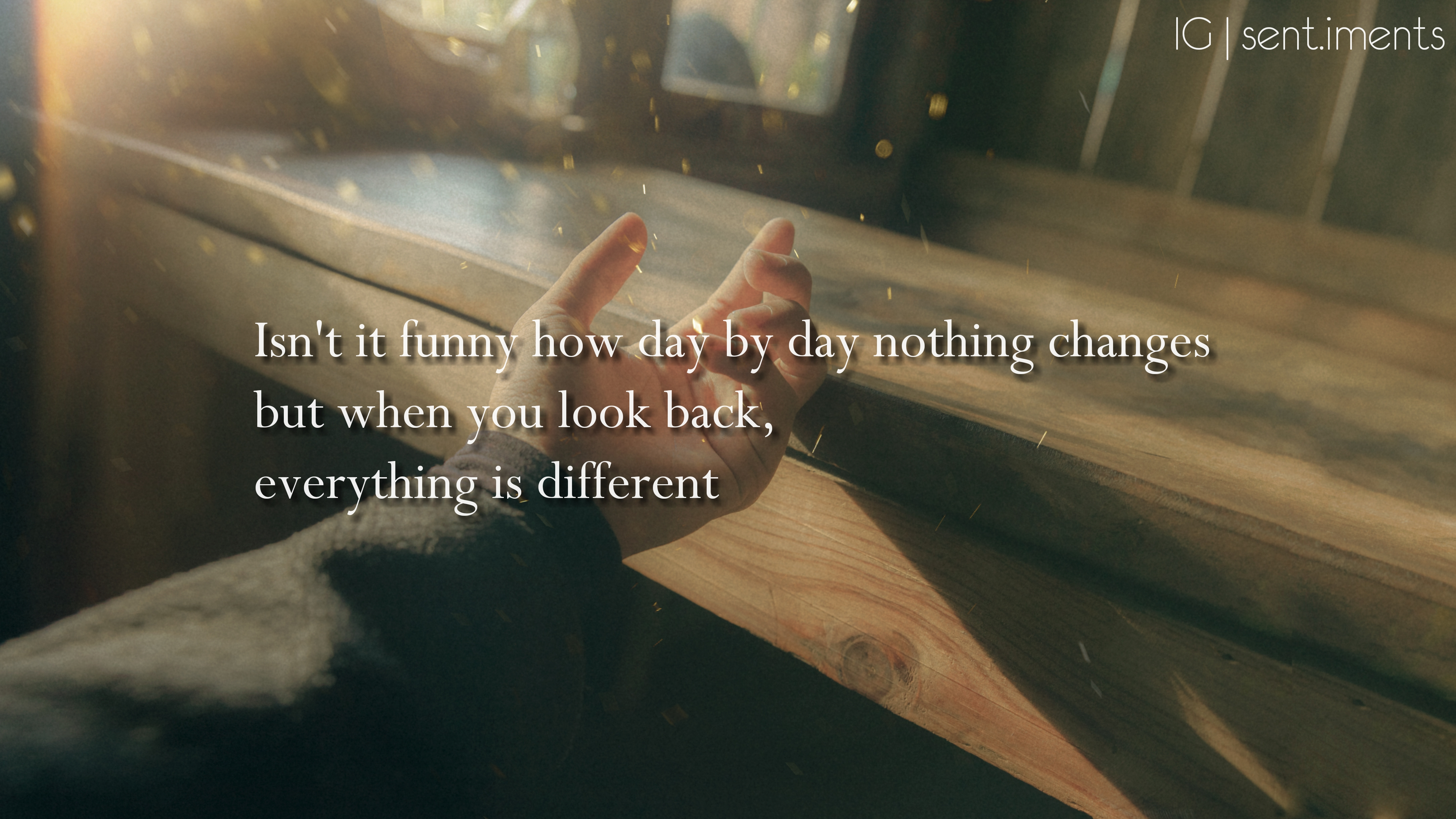 """Isn't it funny how day by day nothing changes but when you look back, everything is different"" by C.S. Lewis [4335 X 2439]"