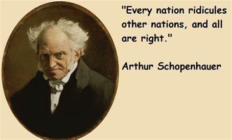 Every nation ridicules other nations, and all are right.Arthur Schopenhauer(1020×850)