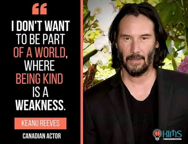 """I Don't Want To Be Part Of A World, Where Being Kind Is A Weakness. – Keanu Reeves – [1800×1300]"