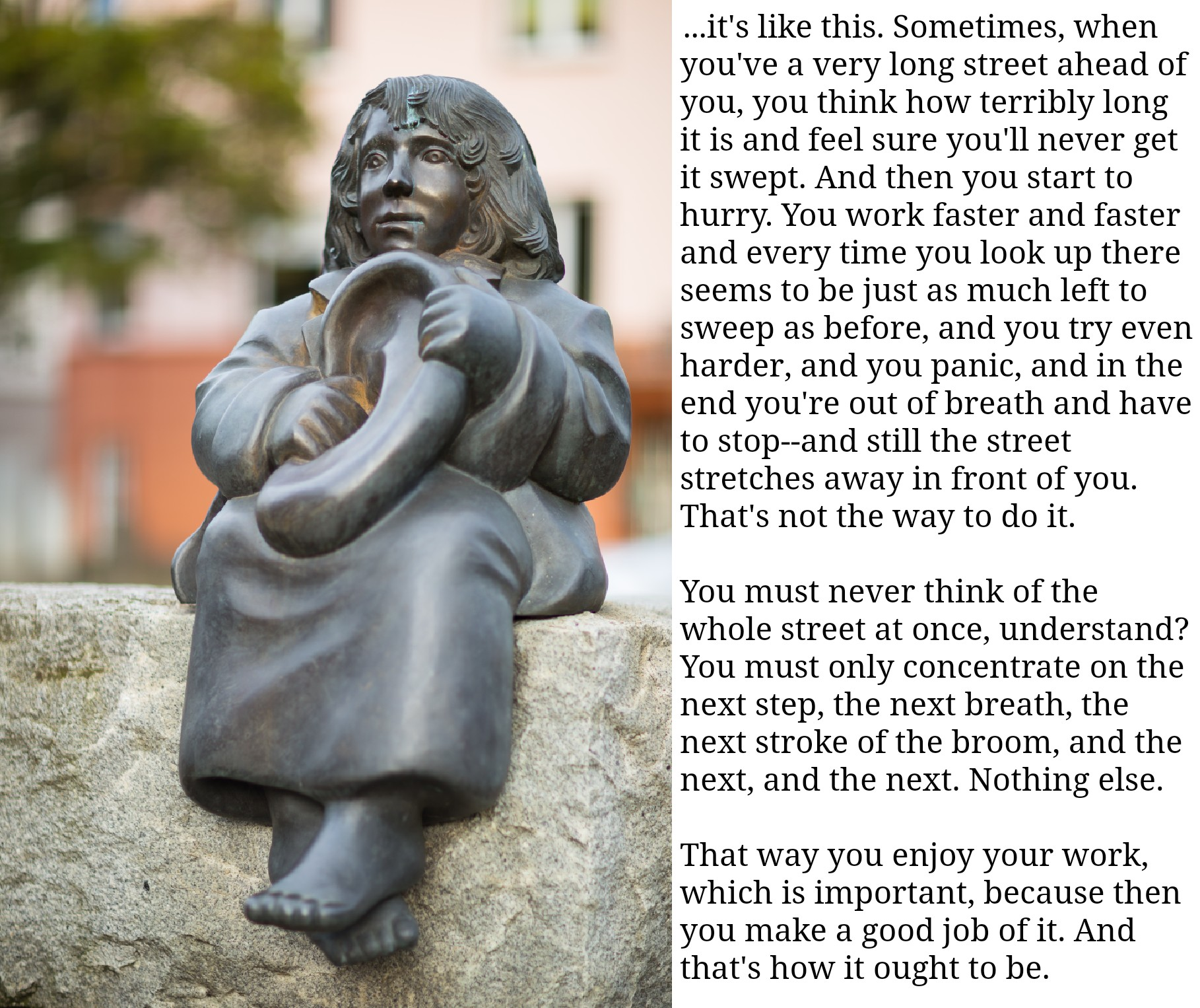 "»Sometimes, when you've a very long street ahead of you, you think how terribly long it is and feel sure you'll never…« – Michael Ende ""Momo"" [1818 x 1926]"