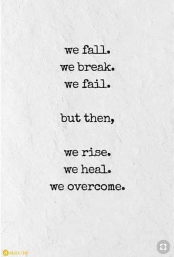 [Image] We fall. We break and we fail. but then….