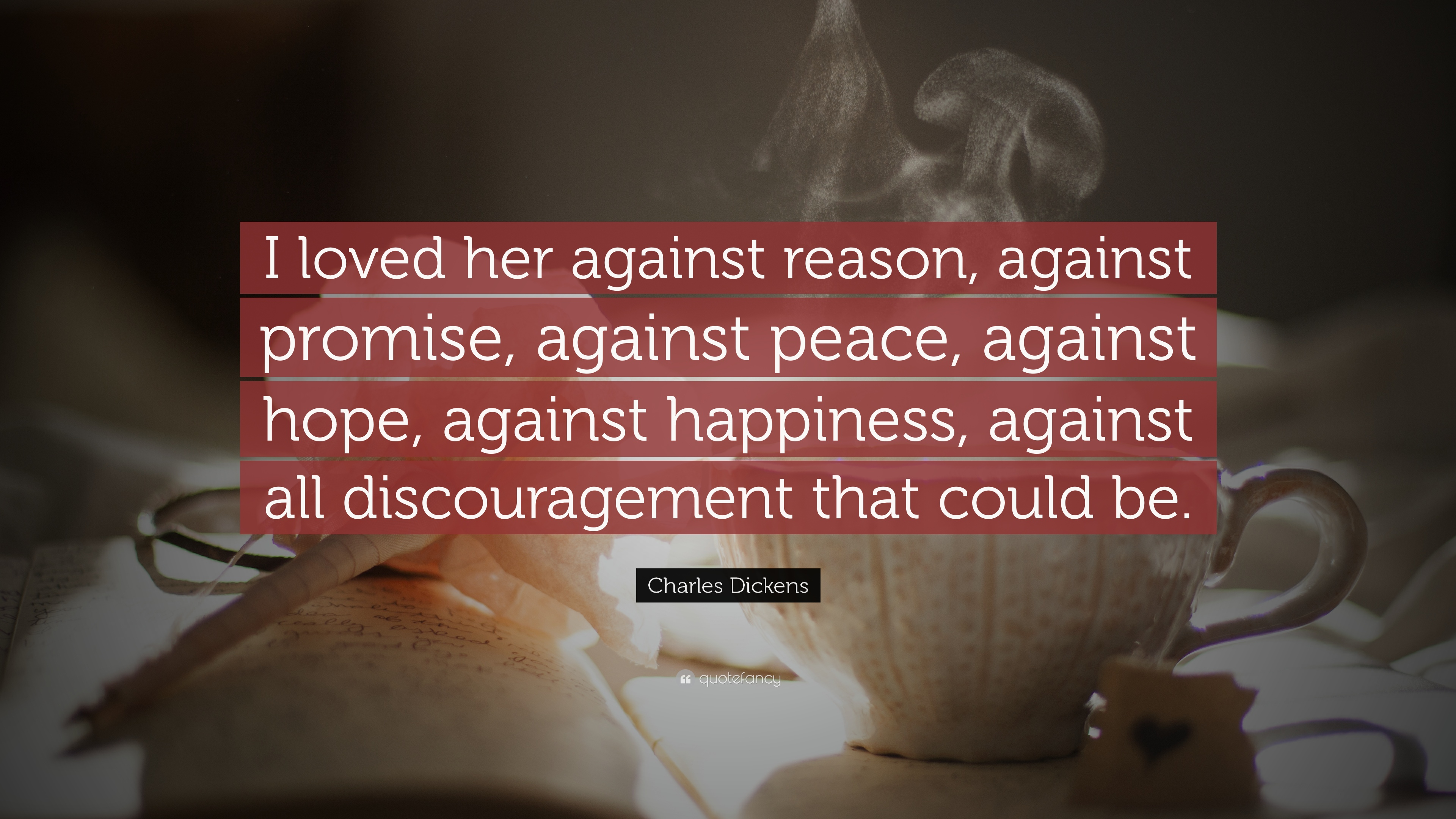 [Image] I loved the person against reason, against promise….. The Great Charles Dickens
