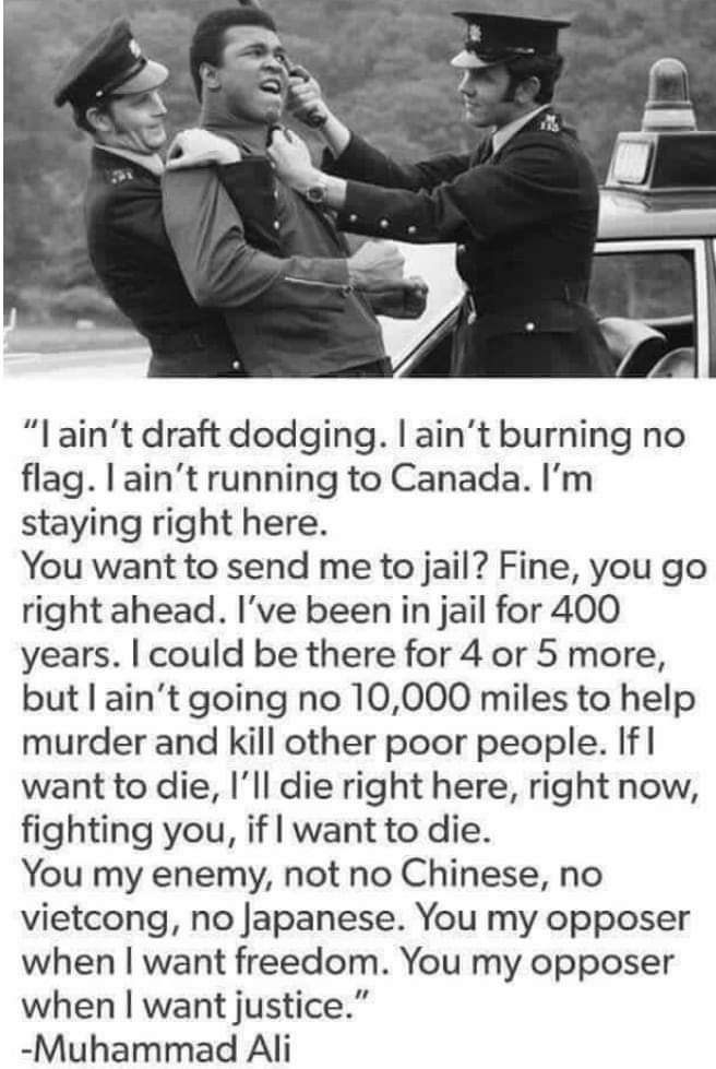 """I ain't draft dodging. I ain't burning no flag. i ain't running to Canada. I'm staying right here…"" Muhammad Ali [656×979]"