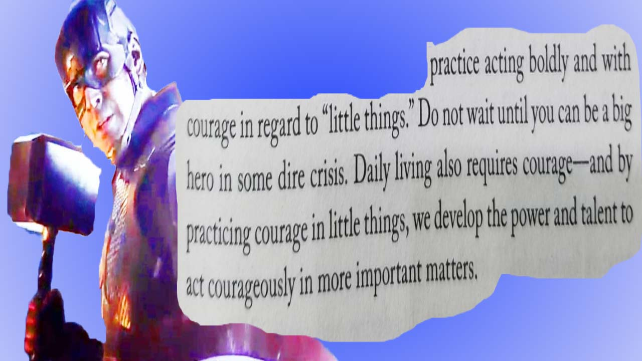 [Image] Every act of courage we do – Will build our confidence