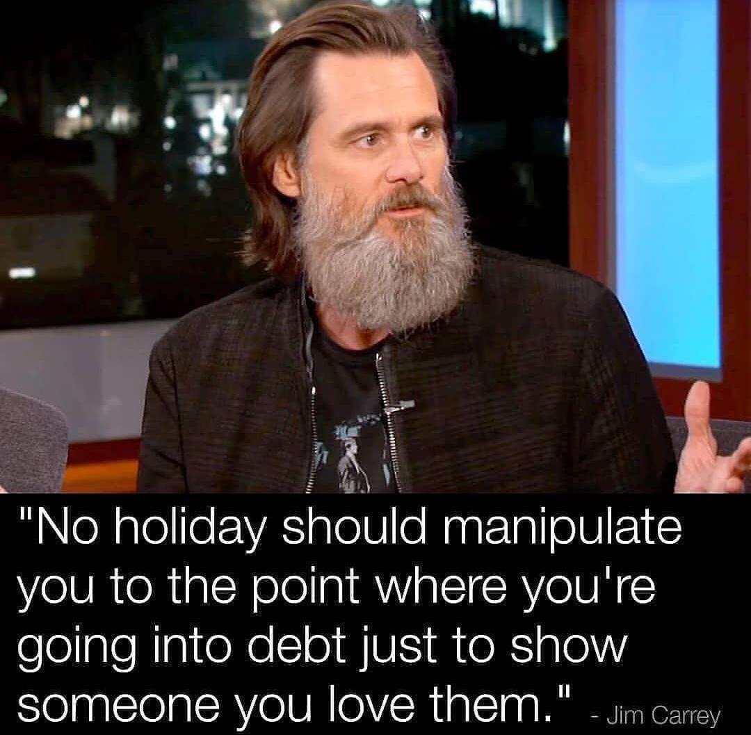 """No holiday should manipulate you to the point(…)"" Jim Carrey – 1080 x 1057"