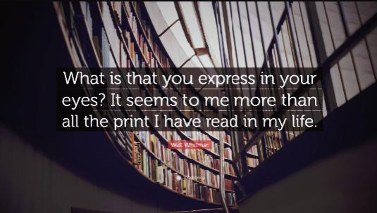 """What is that you express in your eyes? It seems to me more than all the print I have read in my life…"" – Walt Whitman [1080×1080]"