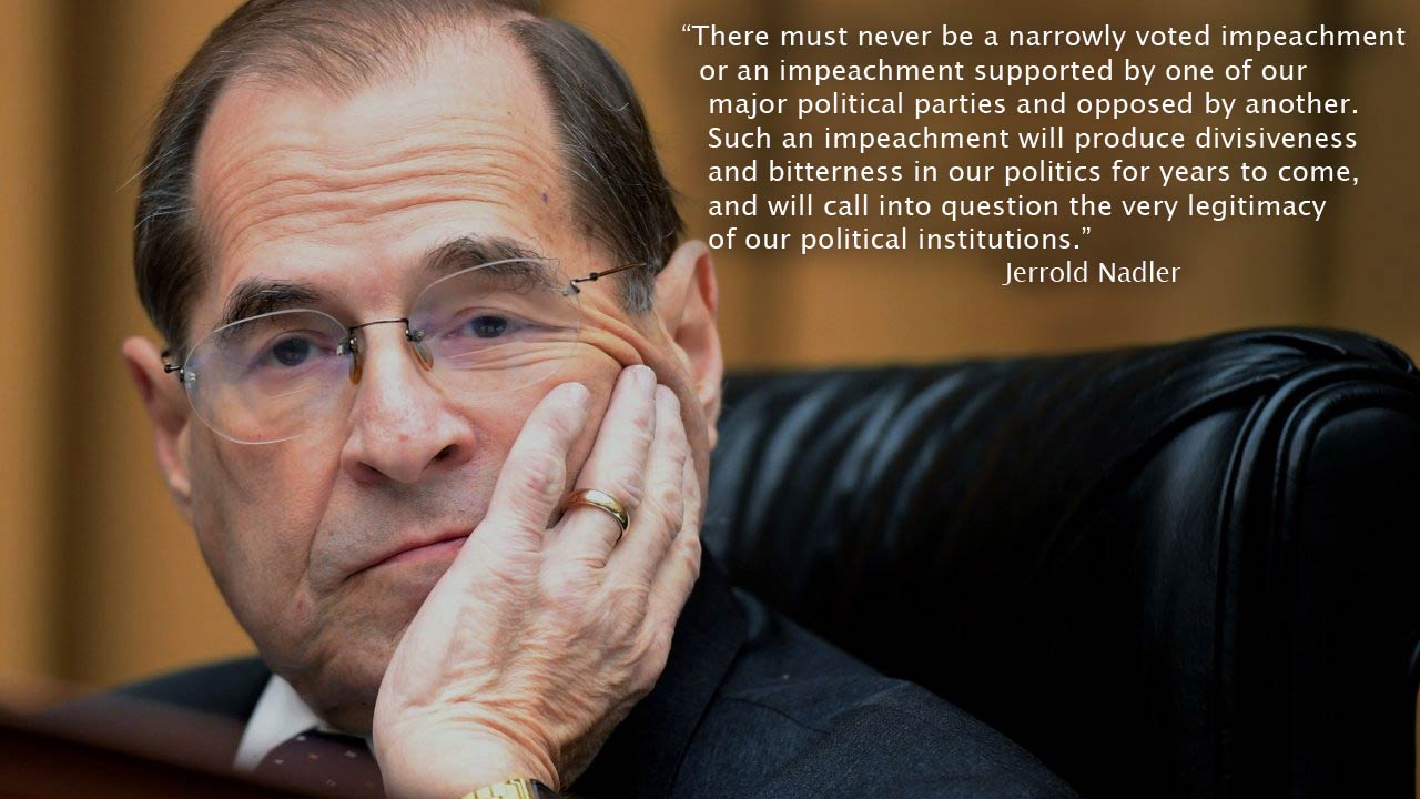 """There must never be a narrowly voted impeachment…"" -Jerrold Nadler [1280×720] [OC]"