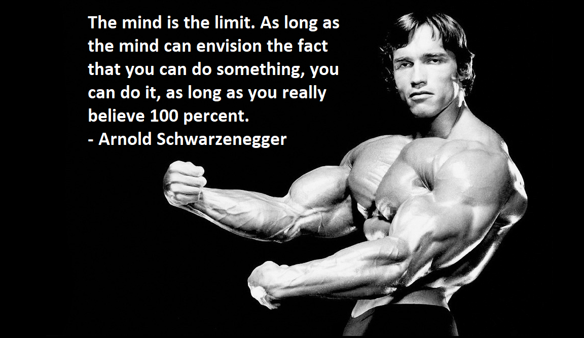 """The Mind is the Limit"" – Arnold Schwarzenegger [1152×667]"