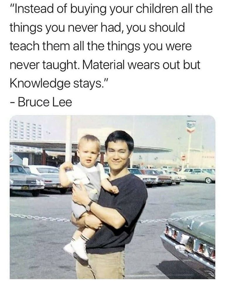 [Image] Material wears out but knowledge stays…. Bruce Lee