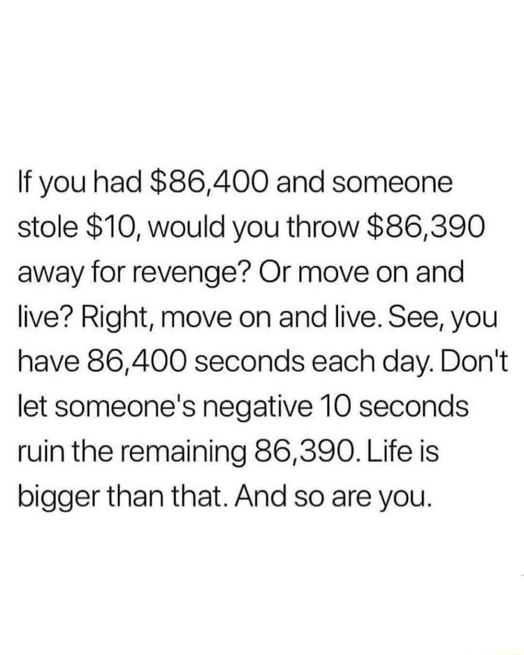 Be bigger than the negativity [image]