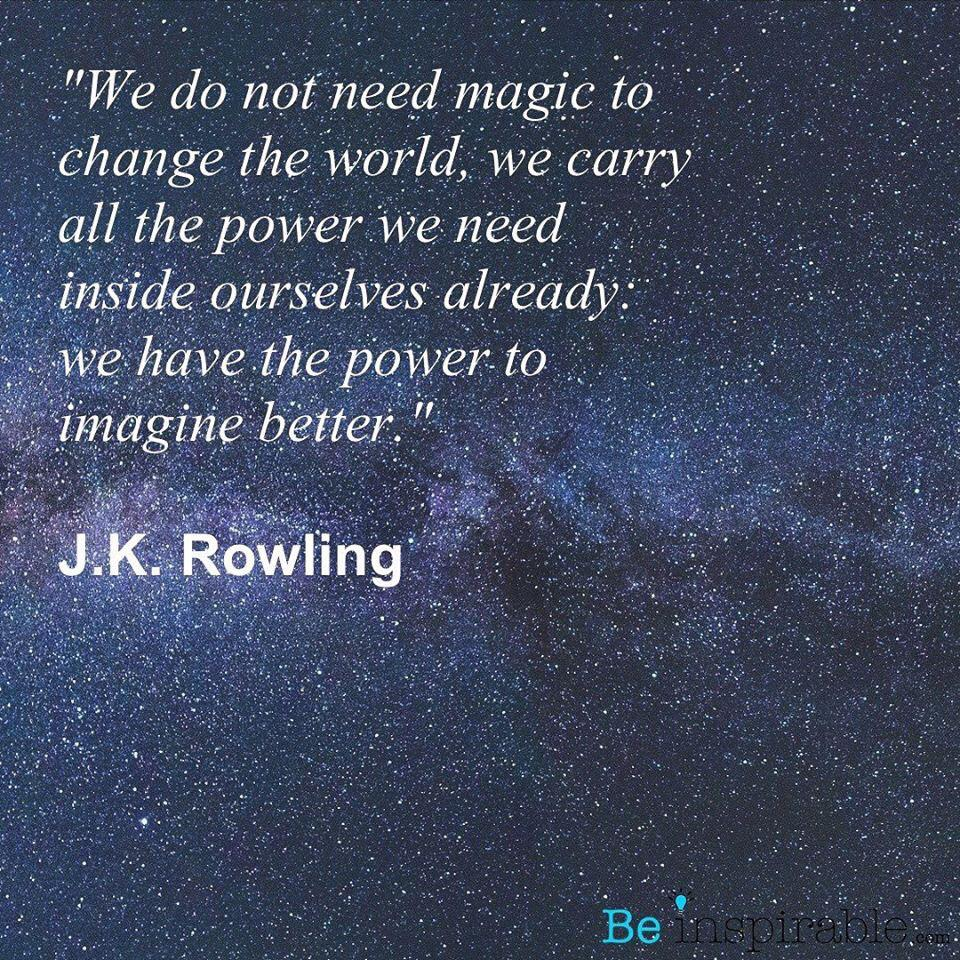 """We do not need magic to change the world…"" – JK Rowling [1080×1080]"