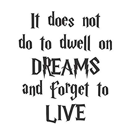 [IMAGE] -Albus P. W. B. Dumbledore. Stop dreaming about it and start living it.