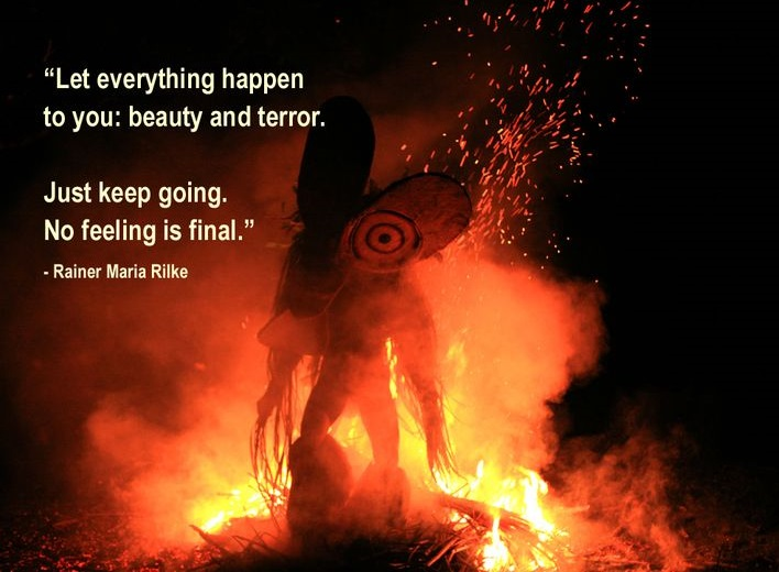 """Let everything happen to you: beauty and terror. Just keep going. No feeling is final."" –Rainer Maria Rilke(1020×850)"