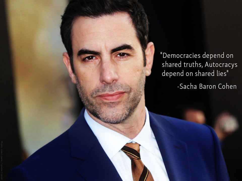 """Democracies depend on shared truths, Autocracys depend on shared lies"" Sacha Baron Cohen at ADL Award 2019[960px x 720px]"