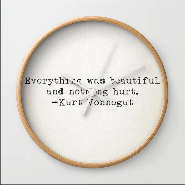 "Everything was beautiful and nothing hurt."" ― Kurt Vonnegut,(850×1080)"