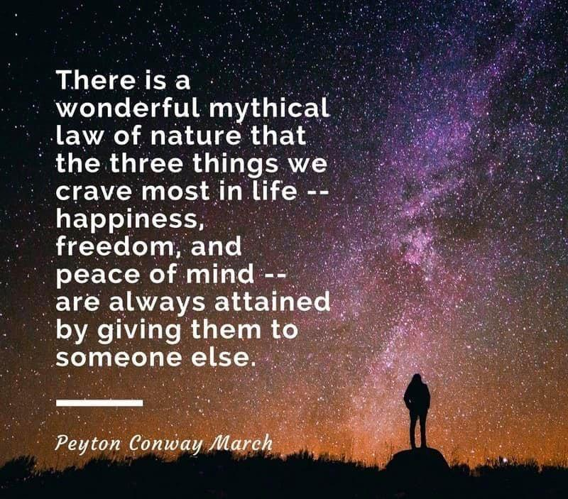 The three things we crave most in life — happiness, freedom, and peace of mind… -Payton Conway March [800×703]