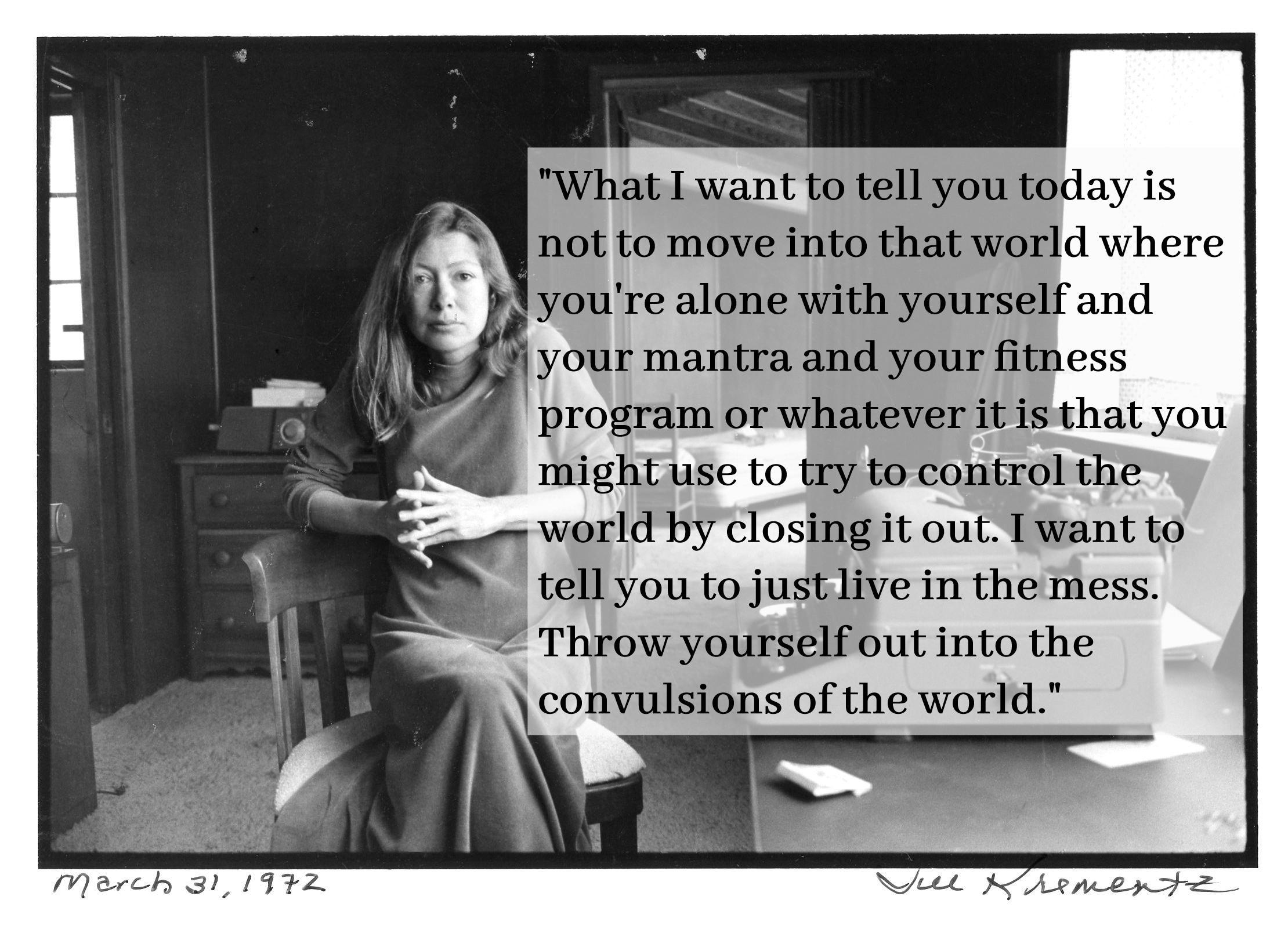 – Joan Didion (2220 x 1602)