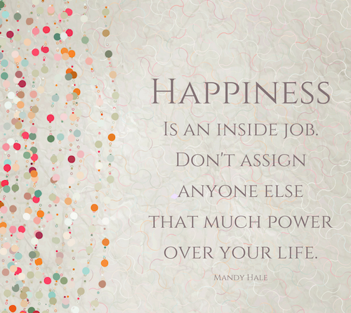 [Image] – Happiness is an inside job