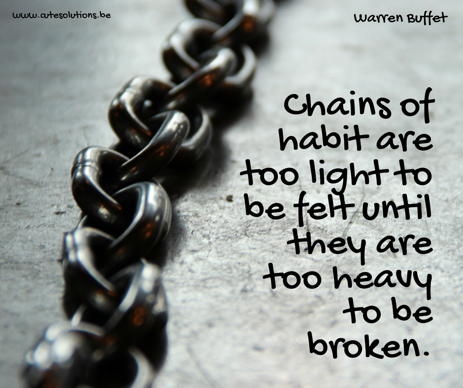 """Chains of habit are too light to be felt until they are too heavy to be broken."" ~ Warren Buffet [940 X 788]"