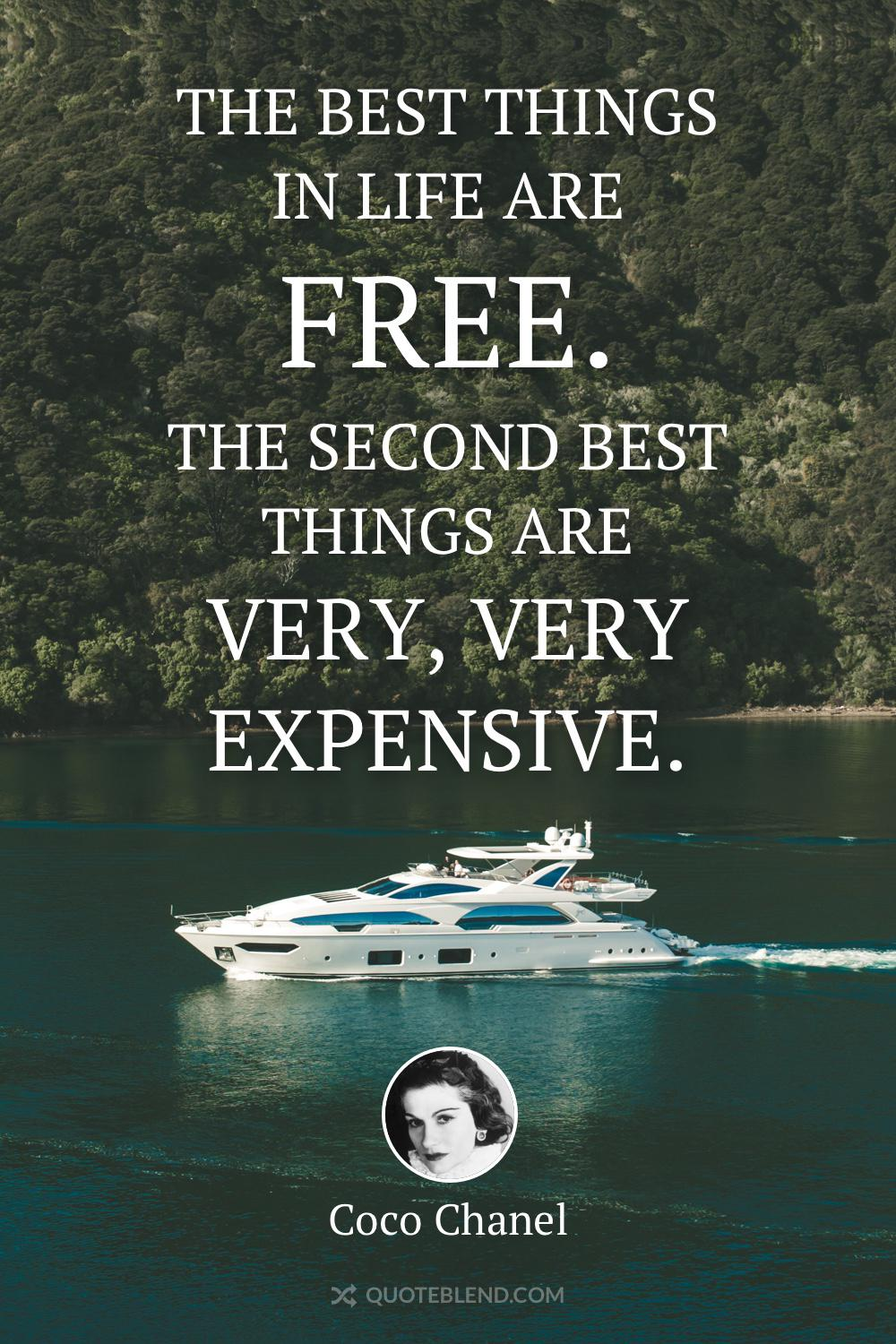 """The best things in life are free. The second best things are very, very expensive."" -Coco Chanel [1000×1500]"