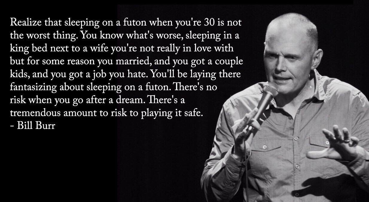 [IMAGE] Bill Burr with some words