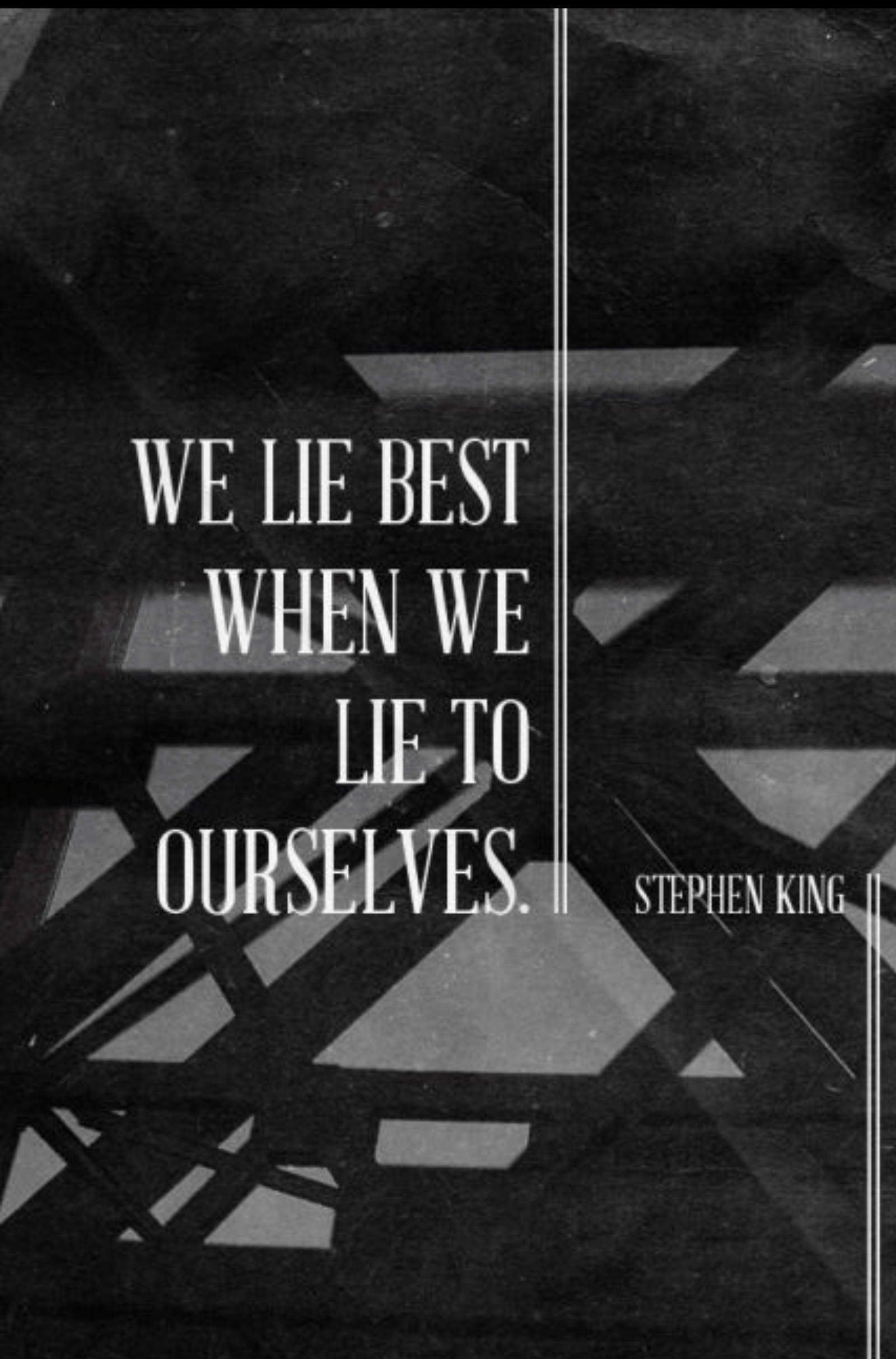 "We lie best when we lie to ourselves."" ― Stephen King(650×1200)"
